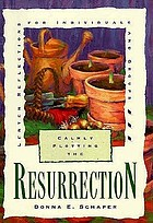 Calmly plotting the resurrection : Lenten reflections for individuals and groups