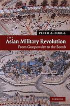 Asian Military Revolution: From Gunpowder to the Bomb (New approaches to Asian history)