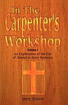 In the Carpenter's workshop : an exploration of the use of drama in story sermons
