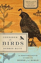 Consider the birds : a provocative guide to birds of the bible