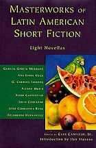Masterworks of Latin American short fiction : eight novellas