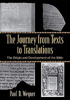 The journey from texts to translations : the origin and development of the Bible