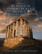 Biological anthropology and prehistory : exploring our human ancestry
