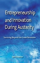 Entrepreneurship and innovation during austerity : surviving beyond the great recession