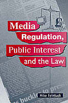 Media regulation, public interest, and the law