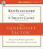 The generosity factor : [discover the joy of giving your time, talent, and treasures]