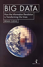 Big Data How the Information Revolution Is Transforming Our Lives