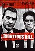 Righteous kill by  Jon Avnet