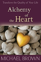 Alchemy of the heart : transforming turmoil into peace through emotional integration