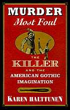 Murder most foul : the killer and the American Gothic imagination
