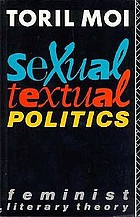 Sexual/textual politics : feminist literary theory