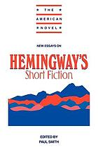 New essays on Hemingway's short fiction