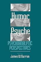 Humor and psyche : psychoanalytic perspectives
