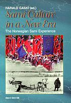 Sami culture in a new era : the Norwegian Sami experience