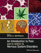 An introduction to pain and its relations to nervous system disorders