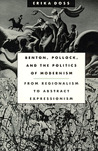 Benton, Pollock and the politics of modernism : from regionalism to abstract expressionism