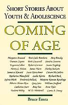 Coming of age : short stories about youth & adolescence