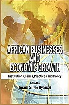 African businesses and economic growth : institutions, firms, practice and policy