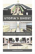 Utopia's ghost : architecture and postmodernism, again