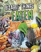 Bizarre things we've eaten