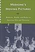Medicine's moving pictures : medicine, health,... by  Leslie J Reagan