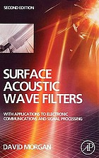 Surface acoustic wave filters : with applications to electronic communications and signal processing
