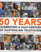 50 years : celebrating a half-century of Australian television