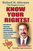 Know your rights! : answers to Texans' everyday legal questions