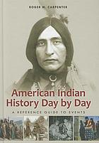 American Indian history day by day : a reference guide to events