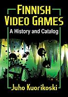 Finnish video games : a history and catalog