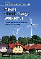 Making climate change work for us : European perspectives on adaptation and mitigation strategies