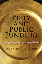 Piety and public funding : evangelicals and the state in modern America