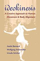Ideokinesis : a creative approach to human movement and body alignment