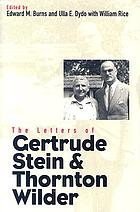 The letters of Gertrude Stein and Thornton Wilder