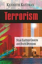 Terrorism : Near Eastern groups and state sponsors