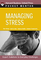 Managing stress : expert solutions to everyday challenges.
