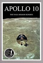Apollo 10 : the NASA mission reports