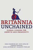Britannia unchained : global lessons for growth and prosperity
