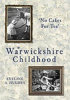 A Warwickshire Childhood : No Cakes For Tea.