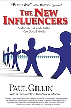 The new influencers : a marketer's guide to the new social media