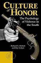 Culture of honor : the psychology of violence in the South
