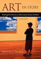 Art in story : teaching art history to elementary school children