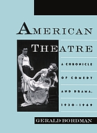 American theatre : a chronicle of comedy and drama, 1930-1969