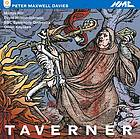 Taverner : opera in two acts