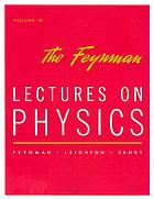 The Feynman lectures on physics. / [Volume III], Quantum mechanics
