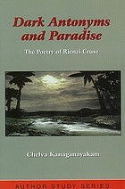 Dark antonyms and paradise : the poetry of Rienzi Crusz