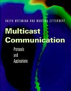 Multicast communication : protocols and applications