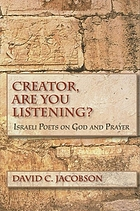 Creator, are you listening? : Israeli poets on God and prayer