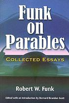 Funk on parables : collected essays