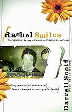 Rachel smiles : the spiritual legacy of Columbine martyr Rachel Scott